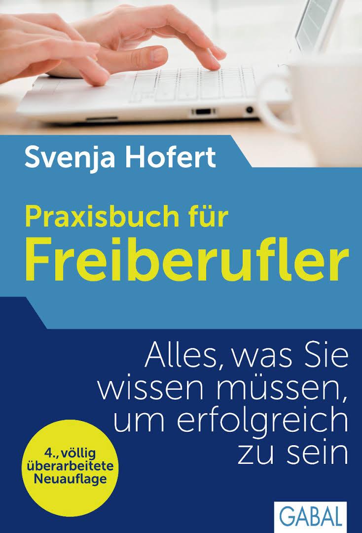 Svenja Hofert: Praxisbuch für Freiberufler